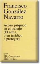 ACOSO PSÍQUICO EN EL TRABAJO (EL ALMA, BIEN JURÍDICO A PROTEGER)