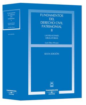 FUNDAMENTOS DEL DERECHO CIVIL PATRIMONIAL. VOLUMEN II - LAS RELACIONES OBLIGATORIAS LAS RELACIONES O