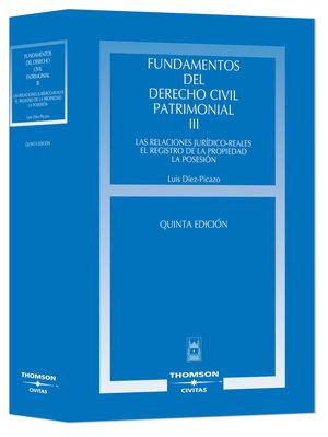 FUNDAMENTOS DEL DERECHO CIVIL PATRIMONIAL. III - LAS RELACIONES JURÍDICO-REALES. EL REGISTRO DE LA PROPIEDAD. LA POSESIÓN.