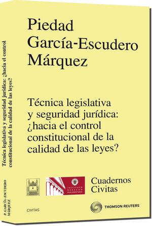 TÉCNICA LEGISLATIVA Y SEGURIDAD JURDICA: ¿HACIA EL CONTROL CONSTITUCIONAL DE LA CALIDAD DE LAS LEYE