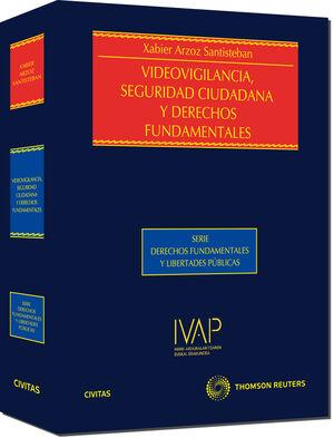 VIDEOVIGILANCIA, SEGURIDAD CIUDADANA Y DERECHOS FUNDAMENTALES