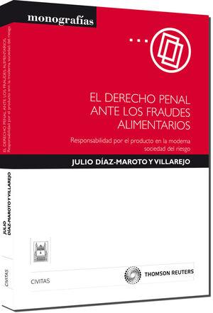 EL DERECHO PENAL ANTE LOS FRAUDES ALIMENTARIOS - RESPONSABILIDAD POR EL PRODUCTO EN LA MODERNA SOCIEDAD DEL RIESGO