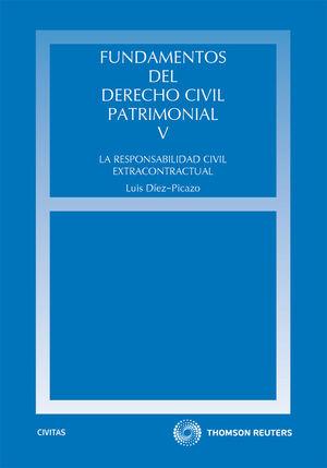FUNDAMENTOS DEL DERECHO CIVIL PATRIMONIAL. V - LA RESPONSABILIDAD CIVIL EXTRACONTRACTUAL