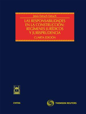 LAS RESPONSABILIDADES EN LA CONSTRUCCIÓN: REGÍMENES JURÍDICOS Y JURISPRUDENCIA