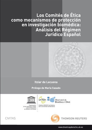 LOS COMITÉS DE ÉTICA COMO MECANISMOS DE PROTECCIÓN EN INVESTIGACIÓN BIOMÉDICA: ANÁLISIS DEL RÉGIMEN JURÍDICO ESPAÑOL