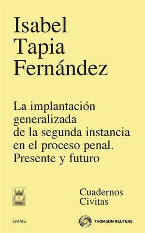 LA IMPLANTACIÓN GENERALIZADA DE LA SEGUNDA INSTANCIA EN EL PROCESO PENAL. PRESENTE Y FUTURO