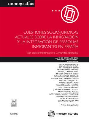 CUESTIONES SOCIO-JURÍDICAS ACTUALES SOBRE LA INMIGRACIÓN Y LA INTEGRACIÓN DE PERSONAS INMIGRANTES EN ESPAÑA - (CON ESPECIAL INCIDENCIA EN LA COMUNIDAD
