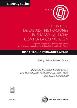 EL CONTROL DE LAS ADMINISTRACIONES PÚBLICAS Y LA LUCHA CONTRA LA CORRUPCIÓN - ESPECIAL REFERENCIA AL TRIBUNAL DE CUENTAS Y A LA INTERVENCIÓN GENERAL D
