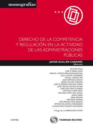 DERECHO DE LA COMPETENCIA Y REGULACIÓN EN LA ACTIVIDAD DE LAS ADMINISTRACIONES PÚBLICAS