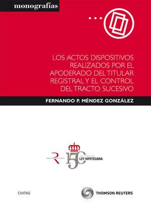 LOS ACTOS DISPOSITIVOS REALIZADOS POR EL APODERADO DEL TITULAR REGISTRAL Y EL CONTROL DEL TRACTO SUCESIVO