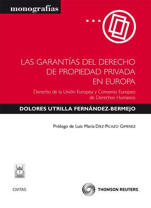 LAS GARANTÍAS DEL DERECHO DE PROPIEDAD PRIVADA EN EUROPA - DERECHO DE LA UNIÓN EUROPEA Y CONVENIO EUROPEO DE DERECHOS HUMANOS