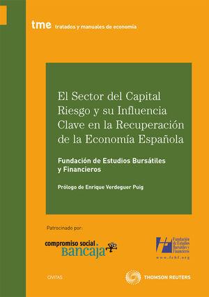 EL SECTOR DEL CAPITAL RIESGO Y SU INFLUENCIA CLAVE EN LA RECUPERACIÓN DE LA ECONOMÍA ESPAÑOLA