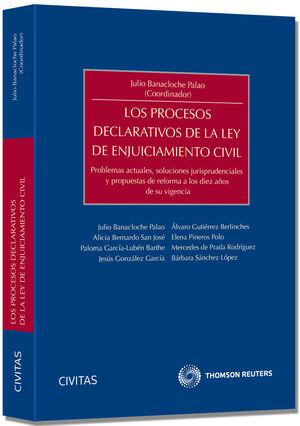 LOS PROCESOS DECLARATIVOS DE LA LEY DE ENJUICIAMIENTO CIVIL - PROBLEMAS ACTUALES, SOLUCIONES JURISPRUDENCIALES Y PROPUESTAS DE REFORMA A LOS DIEZ AÑOS