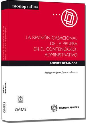 LA REVISIÓN CASACIONAL DE LA PRUEBA EN EL CONTENCIOSO-ADMINISTRATIVO