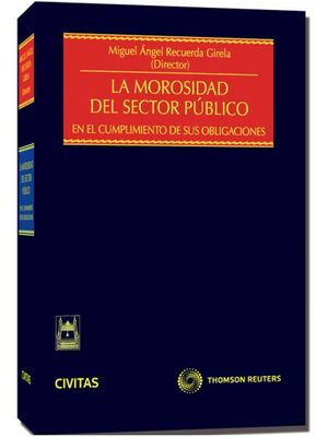 LA MOROSIDAD DEL SECTOR PÚBLICO - EN EL CUMPLIMIENTO DE SUS OBLIGACIONES
