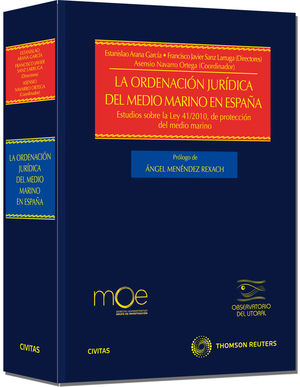 LA ORDENACIÓN JURÍDICA DEL MEDIO MARINO EN ESPAÑA - ESTUDIOS SOBRE LA LEY 41/2010 DE PROTECCIÓN DEL MEDIO MARINO