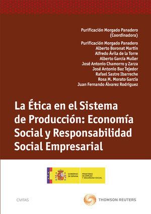LA ÉTICA EN EL SISTEMA DE PRODUCCIÓN: ECONOMÍA SOCIAL Y RESPONSABILIDAD SOCIAL EMPRESARIAL