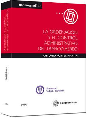LA ORDENACI�N Y EL CONTROL ADMINISTRATIVO DEL TR�FICO A�REO