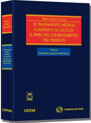 EL TRATAMIENTO MÉDICO CURATIVO Y SU LICITUD: EL PAPEL DEL CONSENTIMIENTO DEL PACIENTE