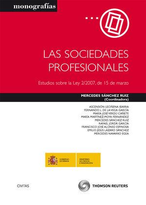 LAS SOCIEDADES PROFESIONALES - ESTUDIOS SOBRE LA LEY 2/2007, DE 15 DE MARZO