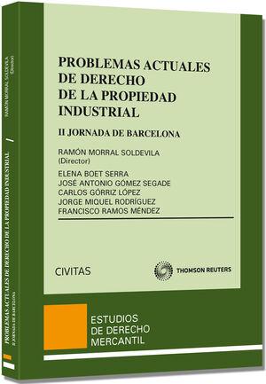 PROBLEMAS ACTUALES DE DERECHO DE LA PROPIEDAD INDUSTRIAL - II JORNADA DE BARCELONA DE DERECHO DE LA PROPIEDAD INDUSTRIAL