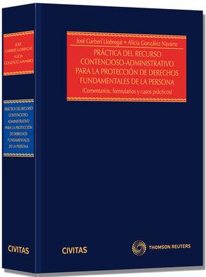PRÁCTICA DEL RECURSO CONTENCIOSO-ADMINISTRATIVO PARA LA PROTECCIÓN DE LOS DERECHOS FUNDAMENTALES DE LA PERSONA - COMENTARIOS, FORMULARIOS Y CASOS PRÁC