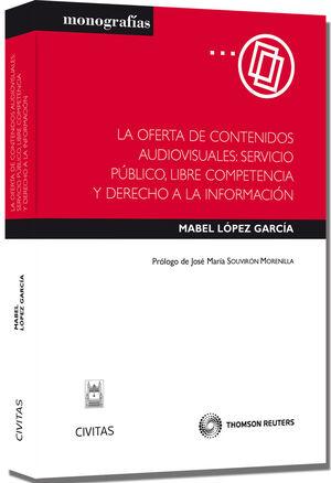 LA OFERTA DE CONTENIDOS AUDIOVISUALES: SERVICIO PÚBLICO, LIBRE COMPETENCIA Y DERECHO A LA INFORMACIÓN