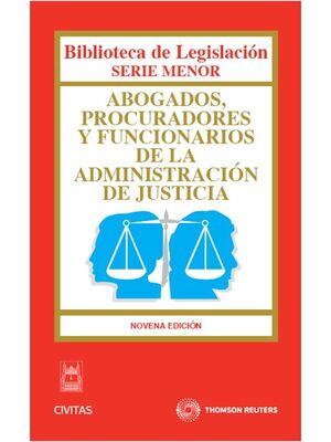 ABOGADOS, PROCURADORES Y FUNCIONARIOS DE LA ADMINISTRACIÓN DE JUSTICIA