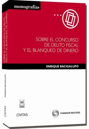SOBRE EL CONCURSO DE DELITO FISCAL Y BLANQUEO DE DINERO