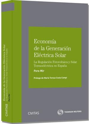 ECONOMÍA DE LA GENERACIÓN ELÉCTRICA SOLAR - LA REGULACIÓN FOTOVOLTAICA Y SOLAR TERMOELÉCTRICA EN ESPAÑA
