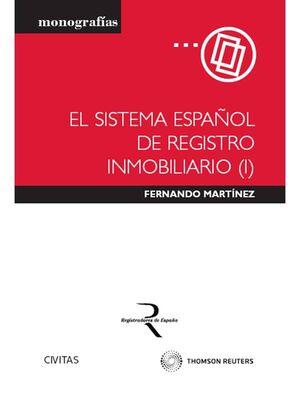 EL SISTEMA ESPAÑOL DE REGISTRO INMOBILIARIO (I)