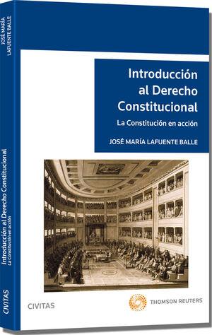 INTRODUCCIÓN AL DERECHO CONSTITUCIONAL - LA CONSTITUCIÓN EN ACCIÓN