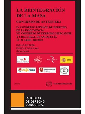 LA REINTEGRACIÓN DE LA MASA - EL CONGRESO CONCURSAL DE ANTEQUERA (CUARTO CONGRESO ESPAÑOL DE DERECHO DE LA INSOLVENCIA Y VII CONGRESO DE DERECHO MERCA