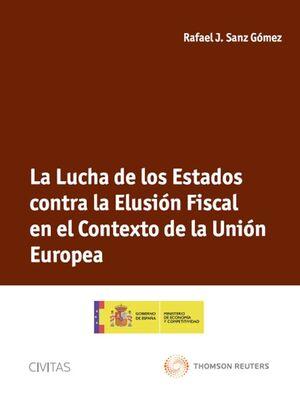 LA LUCHA DE LOS ESTADOS CONTRA LA ELUSIÓN FISCAL EN EL CONTEXTO DE LA UNIÓN EUROPEA