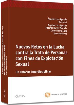 NUEVOS RETOS EN LA LUCHA CONTRA LA TRATA DE PERSONAS CON FINES DE EXPLOTACIÓN SEXUAL - UN ENFOQUE INTERDISCIPLINAR