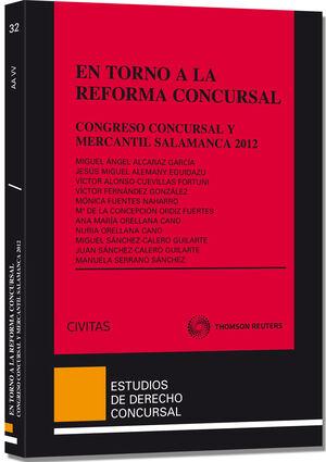 EN TORNO A LA REFORMA CONCURSAL - CONGRESO CONCURSAL Y MERCANTIL SALAMANCA 2012