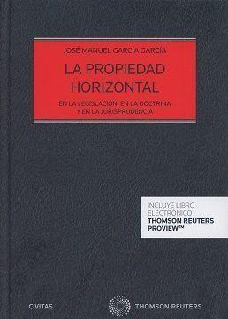 PROPIEDAD HORIZONTAL, LA EN LA LEGISLACION EN LA DOCTRINA Y EN LA JURISPRUDENCIA