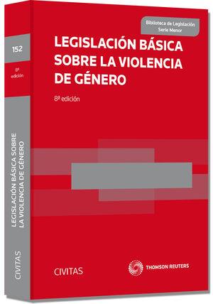 LEGISLACIÓN BÁSICA SOBRE LA VIOLENCIA DE GÉNERO