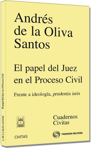 EL PAPEL DEL JUEZ EN EL PROCESO CIVIL - FRENTE A IDEOLOGÍA, PRUDENTIA IURIS