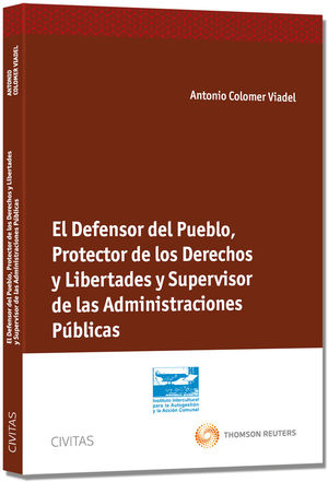 EL DEFENSOR DEL PUEBLO, PROTECTOR DE LOS DERECHOS Y LIBERTADES Y SUPERVISOR DE LAS ADMINISTRACIONES PÚBLICAS