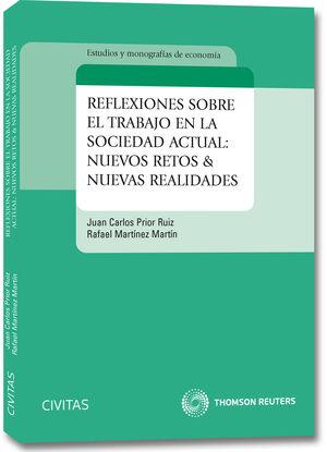 REFLEXIONES SOBRE EL TRABAJO EN LA SOCIEDAD ACTUAL: NUEVOS RETOS & NUEVAS REALIDADES