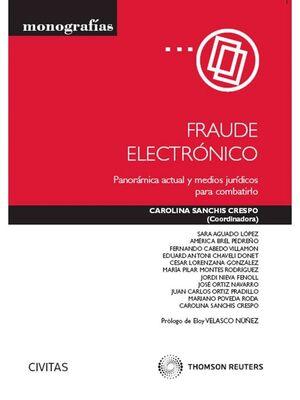 FRAUDE ELECTRÓNICO - PANORÁMICA ACTUAL Y MEDIOS JURDICOS PARA COMBATIRLO PANORÁMICA ACTUAL Y MEDIOS