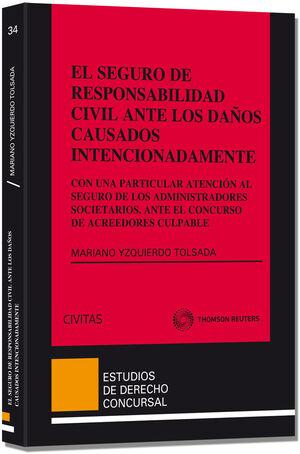 EL SEGURO DE RESPONSABILIDAD CIVIL ANTE LOS DAÑOS CAUSADOS INTENCIONADAMENTE - CON UNA PARTICULAR ATENCIÓN AL SEGURO DE LOS ADMINISTRADORES SOCIETARIO