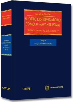 EL ODIO DISCRIMINATORIO COMO AGRAVANTE PENAL - SENTIDO Y ALCANCE DEL ARTÍCULO 22.4ª CP