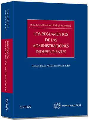 LOS REGLAMENTOS DE LAS ADMINISTRACIONES INDEPENDIENTES - SECTOR FINANCIERO - REGULADORES Y COMISIÓN NACIONAL DE LOS MERCADOS Y LA COMPETENCIA - AUTORI