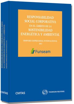 RESPONSABILIDAD SOCIAL CORPORATIVA EN EL ÁMBITO DE LA SOSTENIBILIDAD ENERGÉTICA Y AMBIENTAL - SIMPOSIO EMPRESARIAL INTERNACIONAL FUNSEAM