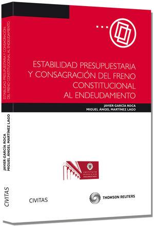 ESTABILIDAD PRESUPUESTARIA Y CONSAGRACIÓN DEL FRENO CONSTITUCIONAL AL ENDEUDAMIENTO