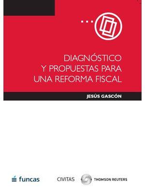 DIAGNÓSTICO Y PROPUESTAS PARA UNA REFORMA FISCAL