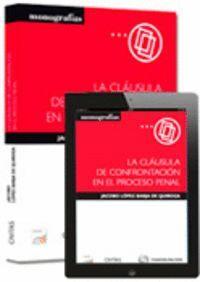 LA CLÁUSULA DE CONFRONTACIÓN EN EL PROCESO PENAL (PAPEL + E-BOOK)