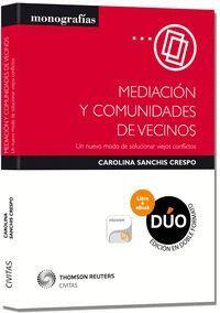 MEDIACIÓN Y COMUNIDADES DE VECINOS (PAPEL + E-BOOK) UN NUEVO MODO DE SOLUCIONAR VIEJOS CONFLICTOS